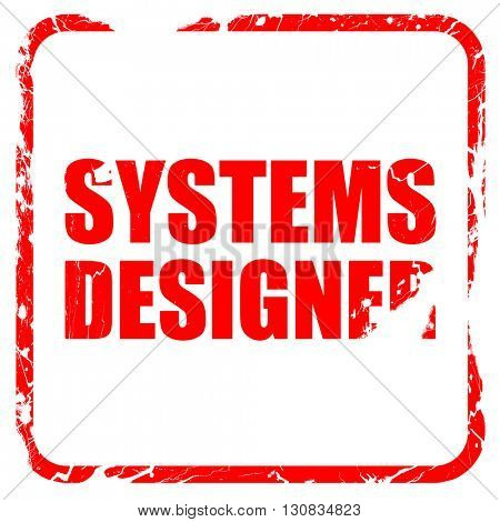 systems designer, red rubber stamp with grunge edges