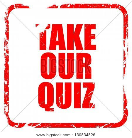 take our quiz, red rubber stamp with grunge edges