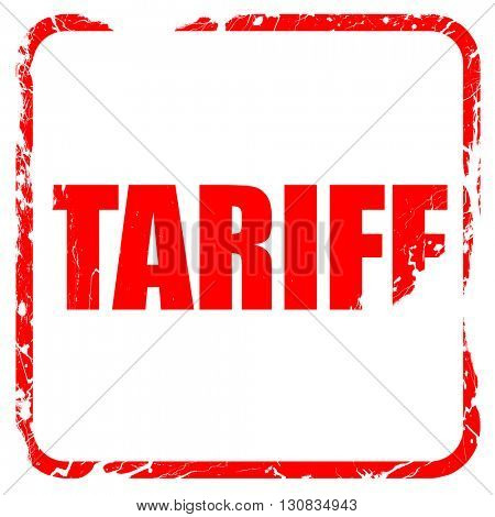 tariff, red rubber stamp with grunge edges