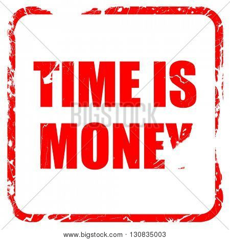 time is money, red rubber stamp with grunge edges