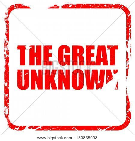 the great unknown, red rubber stamp with grunge edges