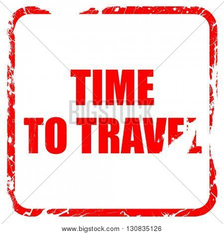 time to travel, red rubber stamp with grunge edges
