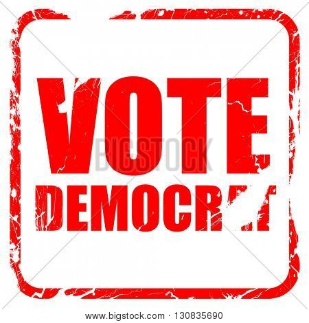 vote democrat, red rubber stamp with grunge edges