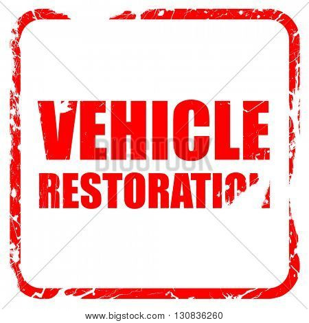 vehicle restoration, red rubber stamp with grunge edges