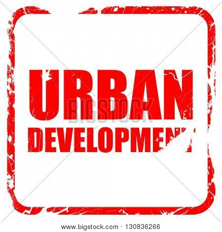 urban development, red rubber stamp with grunge edges