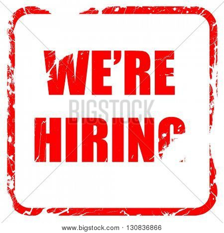 We are hiring sign, red rubber stamp with grunge edges