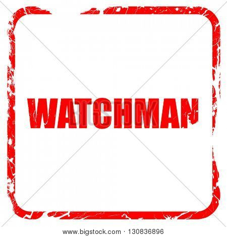 watchman, red rubber stamp with grunge edges
