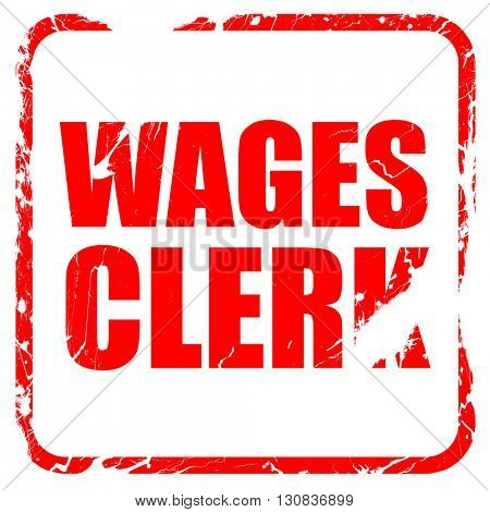 wages clerk, red rubber stamp with grunge edges