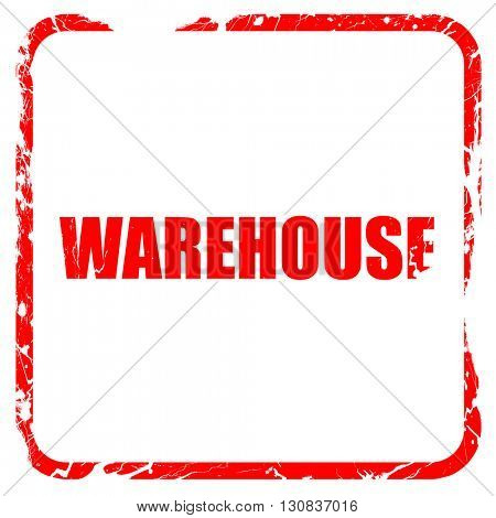 warehouse, red rubber stamp with grunge edges