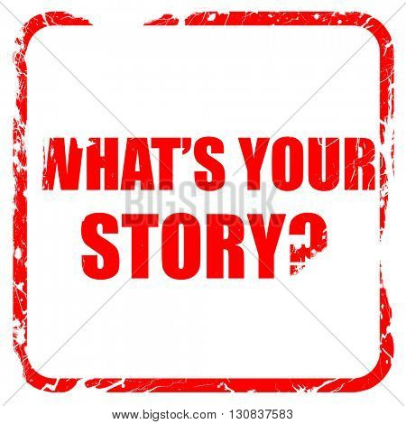 what's your story, red rubber stamp with grunge edges