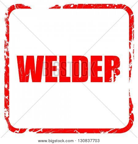 welder, red rubber stamp with grunge edges