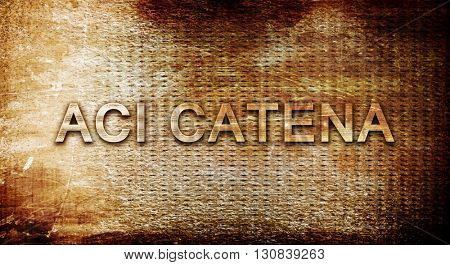 Aci Catena, 3D rendering, text on a metal background
