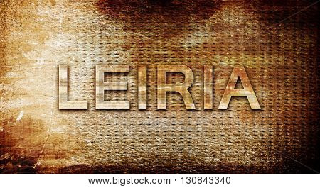 Leiria, 3D rendering, text on a metal background
