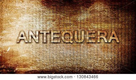 Antequera, 3D rendering, text on a metal background