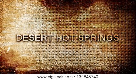 desert hot springs, 3D rendering, text on a metal background