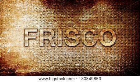 frisco, 3D rendering, text on a metal background