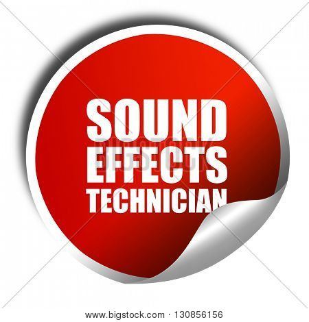 sound effects technician, 3D rendering, red sticker with white t