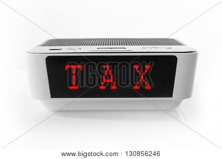 Tax Concept. Digital clock isolated on white