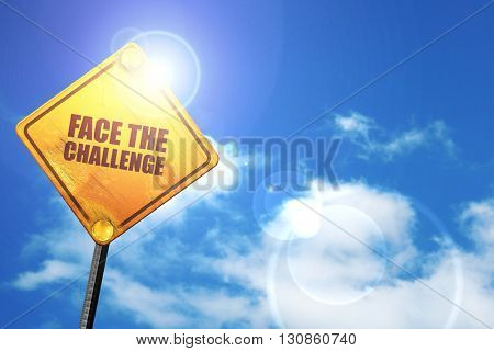 face the challenge, 3D rendering, a yellow road sign