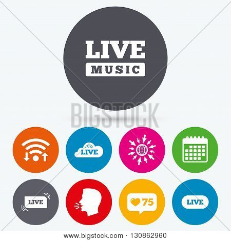 Wifi, like counter and calendar icons. Live music icons. Karaoke or On air stream symbols. Cloud sign. Human talk, go to web.