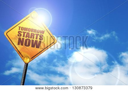 tomorrow starts now, 3D rendering, a yellow road sign
