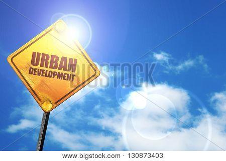 urban development, 3D rendering, a yellow road sign
