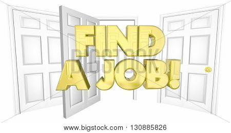 Find a Job Look for Work Open Doors Words 3d Illustration
