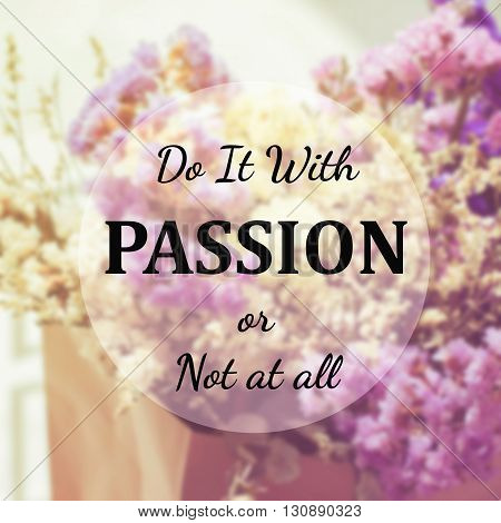 Inspirational Quote : Do it with passion or not at all