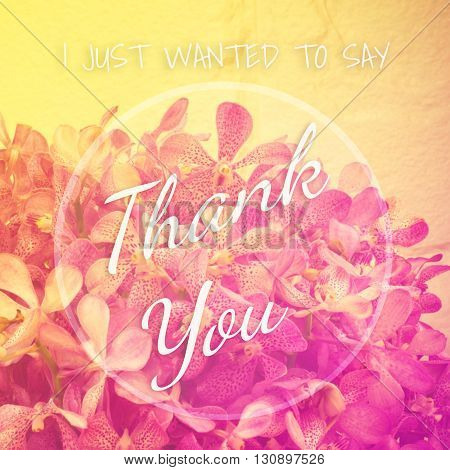 Quote on flower background : I just wanted to say thank you