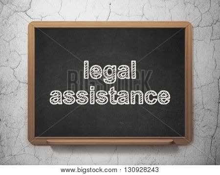 Law concept: text Legal Assistance on Black chalkboard on grunge wall background, 3D rendering