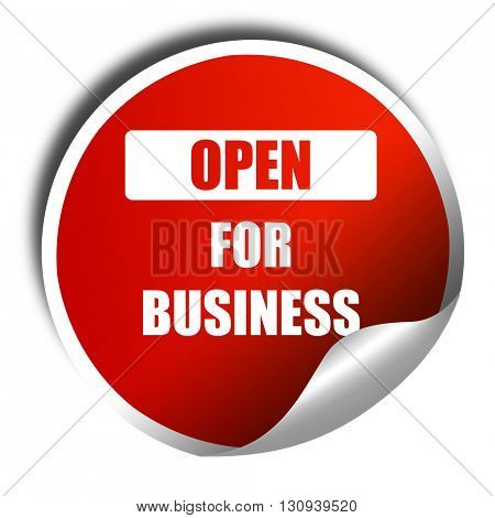 Open for business sign, 3D rendering, red sticker with white tex