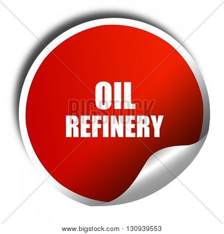 oil refinery, 3D rendering, red sticker with white text