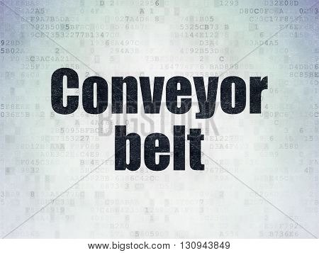 Manufacuring concept: Painted black word Conveyor Belt on Digital Data Paper background
