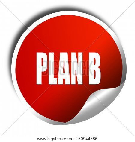 plan b, 3D rendering, red sticker with white text