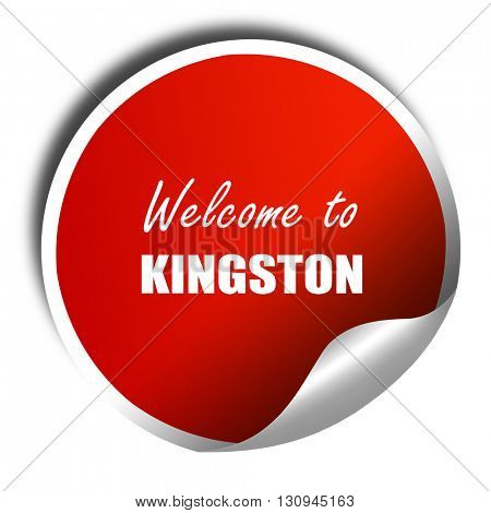 Welcome to kingston, 3D rendering, red sticker with white text