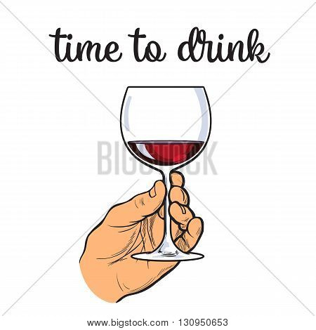 Hand holding a glass of red wine, vector sketch drawn by hand, isolated on white background illustration, sketch hand holding a glass of red wine, while drinking alcohol, red wine in a glass