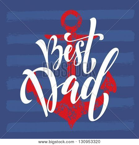 Father's Day Best Dad vector greeting card. Anchor nautical marine concept design with stripes pattern. Title calligraphy lettering text.