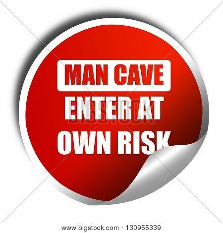 man cave sign, 3D rendering, red sticker with white text