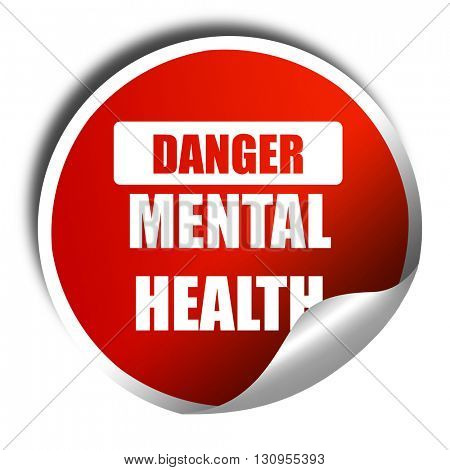 Mental health  sign, 3D rendering, red sticker with white text