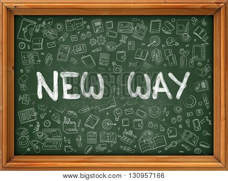 New Way - Hand Drawn on Green Chalkboard with Doodle Icons Around. Modern Illustration with Doodle Design Style.