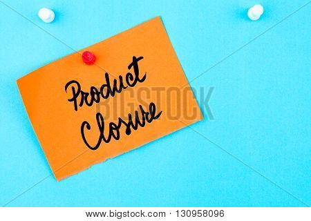 Product Closure Written On Orange Paper Note