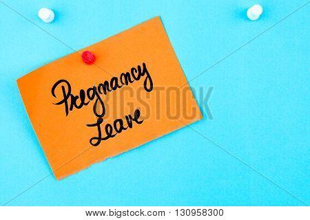 Pregnancy Leave Written On Orange Paper Note