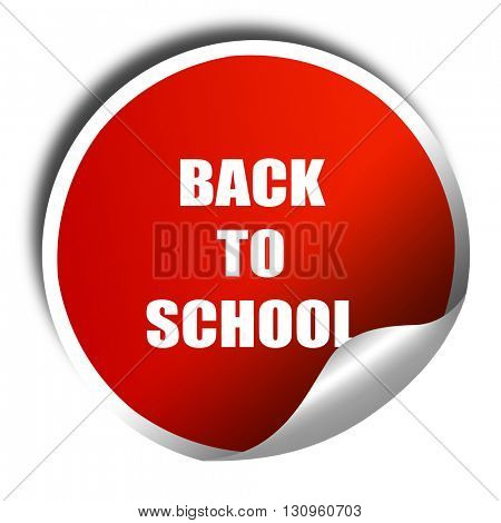 back to school sign, 3D rendering, red sticker with white text