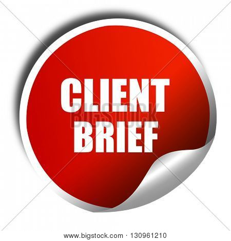 client brief, 3D rendering, red sticker with white text