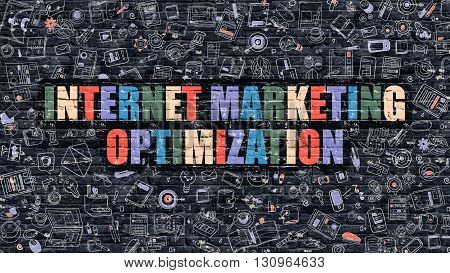 Internet Marketing Optimization. Multicolor Inscription on Dark Brick Wall with Doodle Icons. Internet Marketing Optimization Concept. Modern Style Illustration with Doodle Icons.