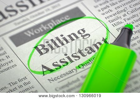 Newspaper with Jobs Billing Assistant. Billing Assistant. Newspaper with the Jobs Section Vacancy, Circled with a Green Highlighter. Blurred Image. Selective focus. Concept of Recruitment. 3D.