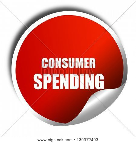 consumer spending, 3D rendering, red sticker with white text