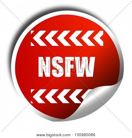Not safe for work sign, 3D rendering, red sticker with white tex