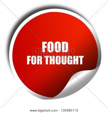 food for thought, 3D rendering, red sticker with white text