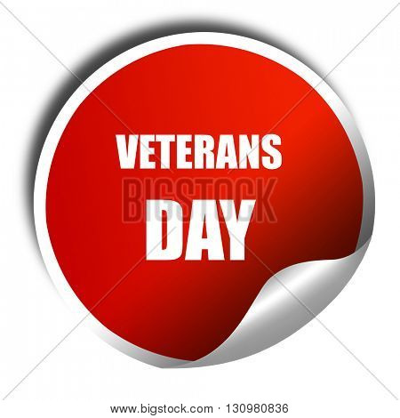 veterans day background, 3D rendering, red sticker with white te